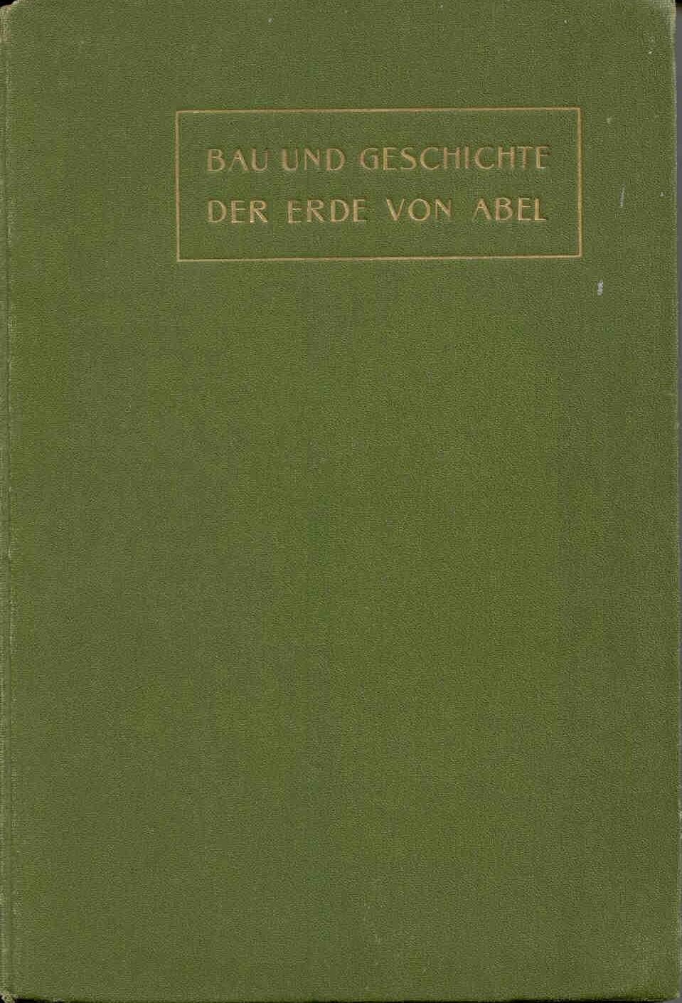 Abel, O.: Bau und Geschichte der Erde.