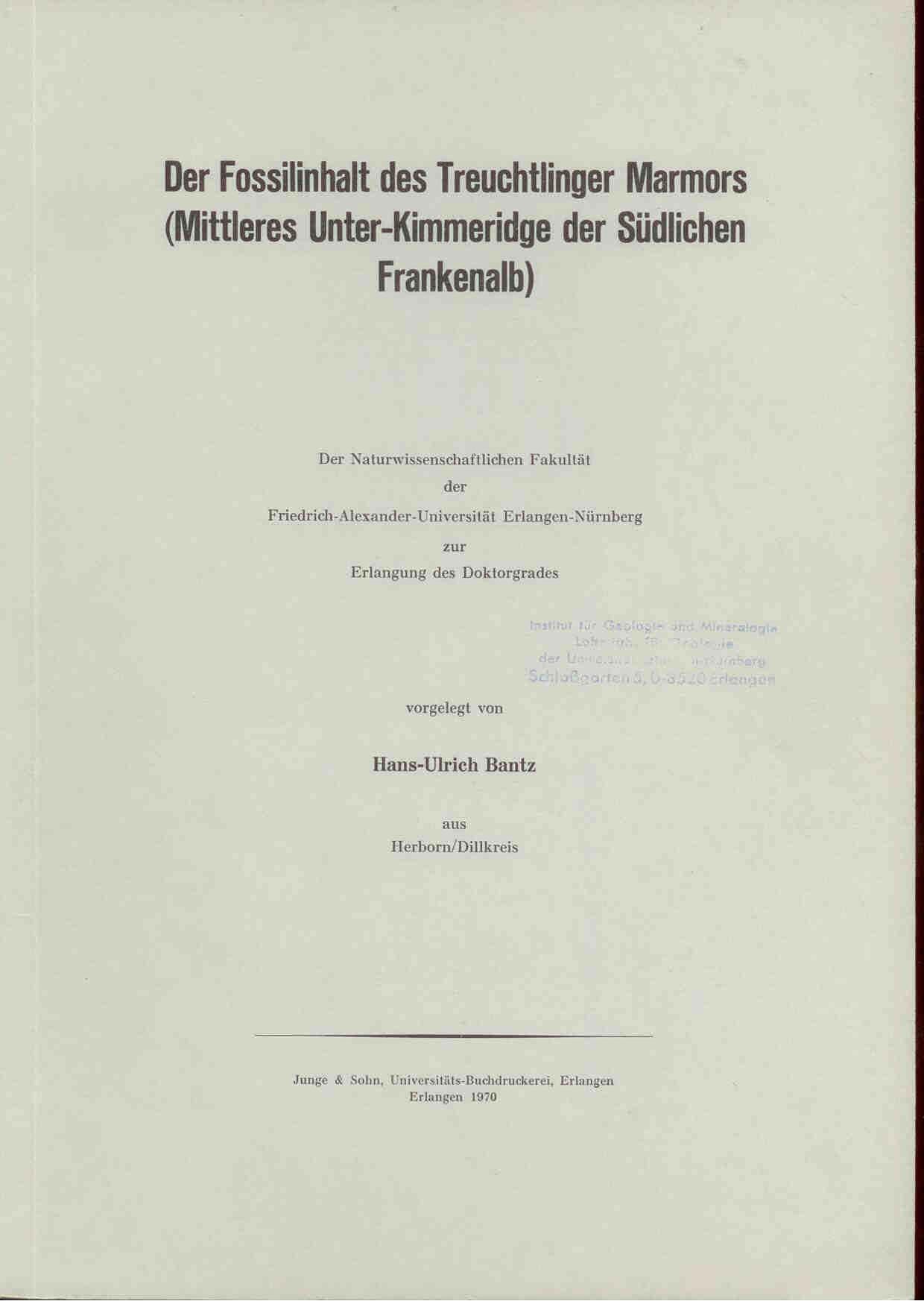 BANTZ, H.-U.:Der Fossilinhalt des Treuchtlinger Marmors (Mittleres Unter-Kimmeridge der Südlichen Frankenalb).
