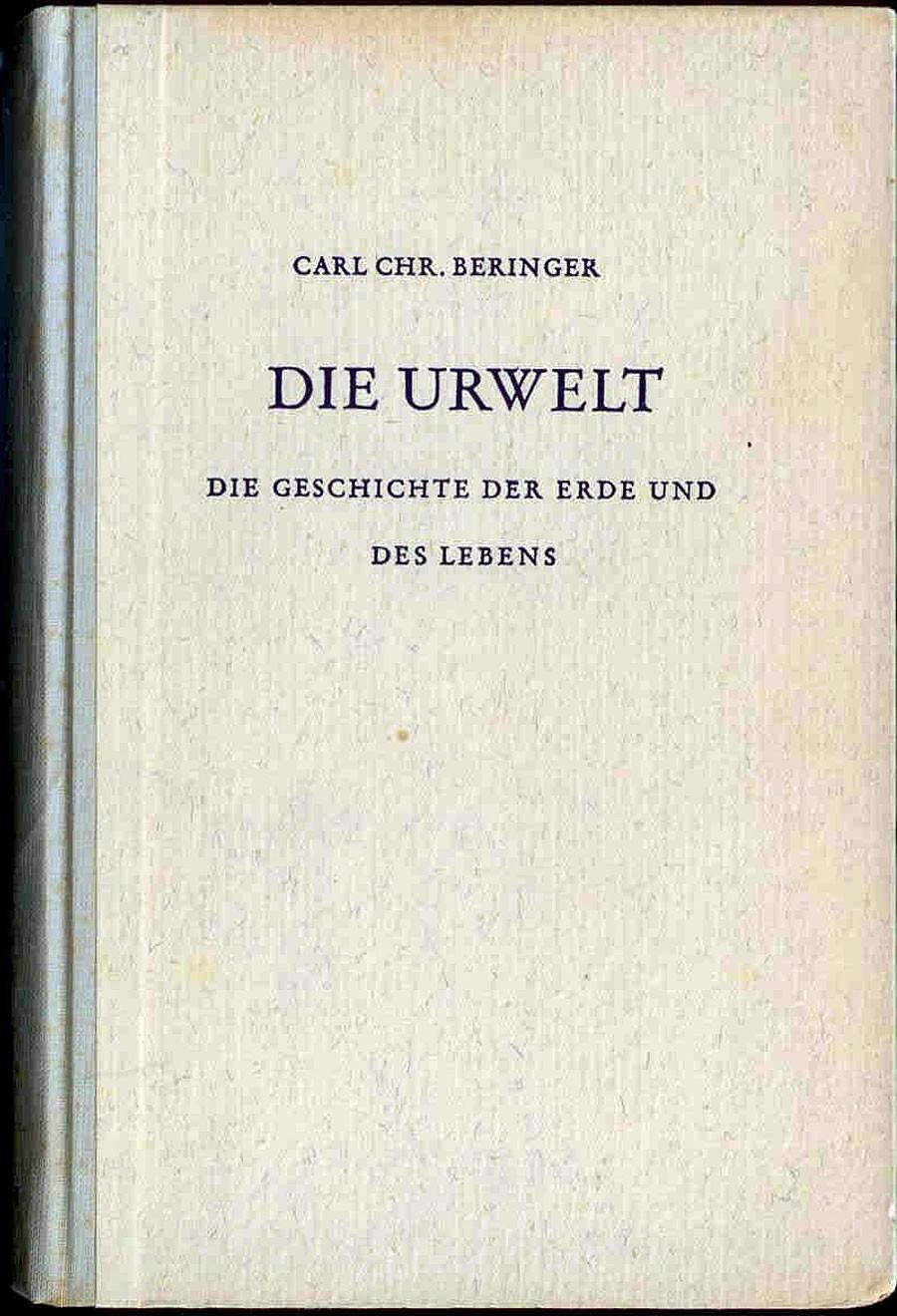 Beringer, Carl Christoph: Die Urwelt Die Geschichte der Erde und des Lebens