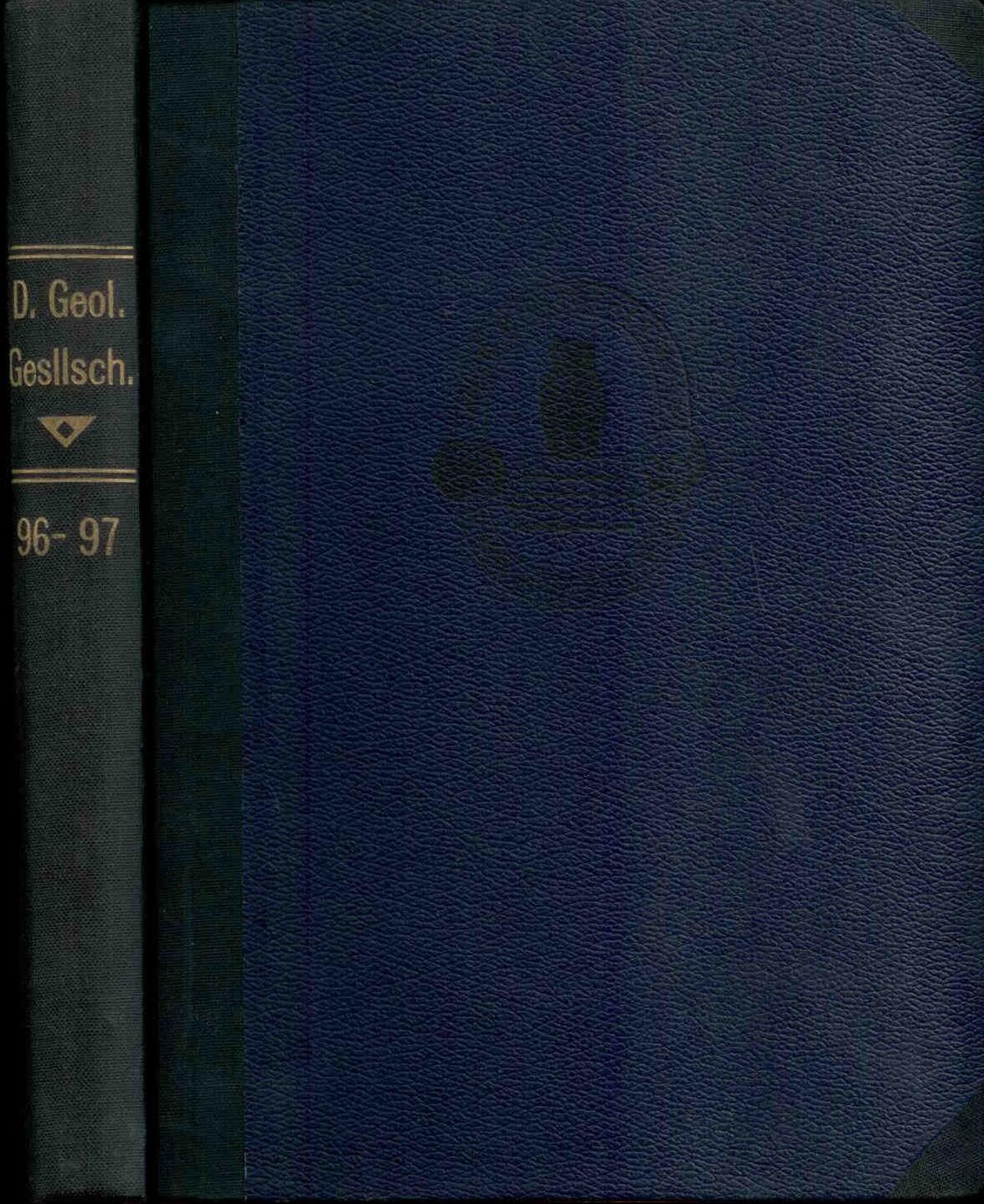Zeitschrift der Deutschen Geologischen Gesellschaft.:Zeitschrift der Deutschen Geologischen Gesellschaft. Band 96+97,