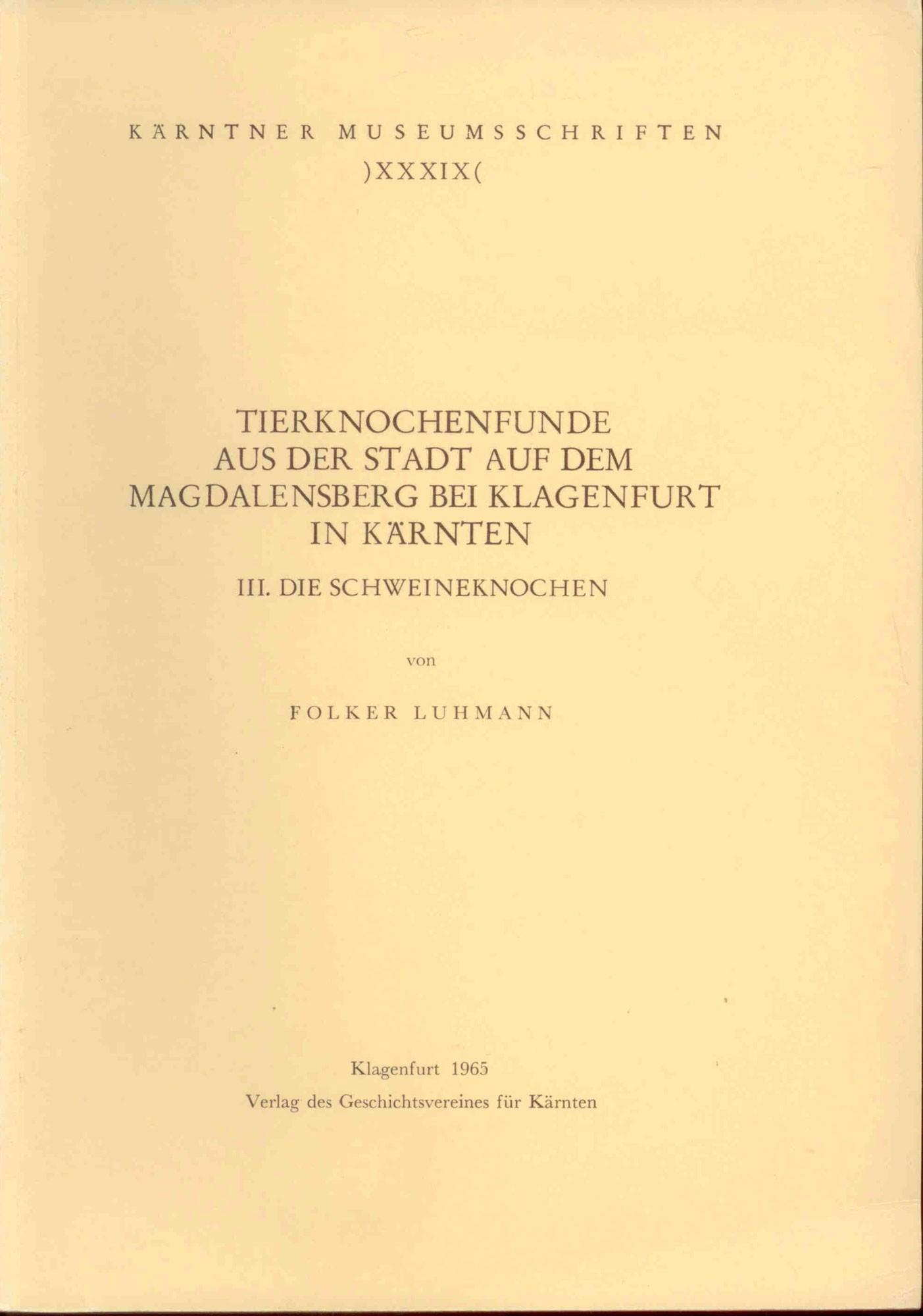 Luhmann, F.: Tierknochenfunde aus der Stadt auf dem Magdalensberg bei Klagenfurt in Kärnten. III. Schweineknochen.