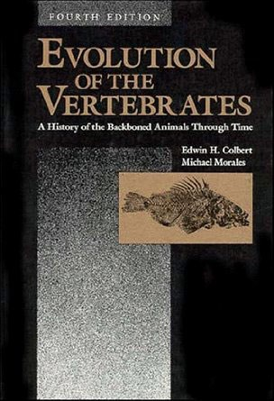 Edwin H. Colbert  Michael Morales: Evolution of the Vertebrates: A History of the Backboned Animals Through Time