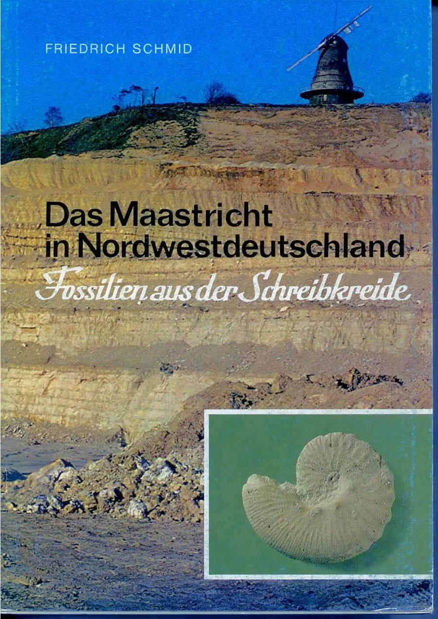 F. Schmid: Die Maastricht-Stufe in NW-Deutschland, Teil 2: Fossilien aus der Schreibkreide