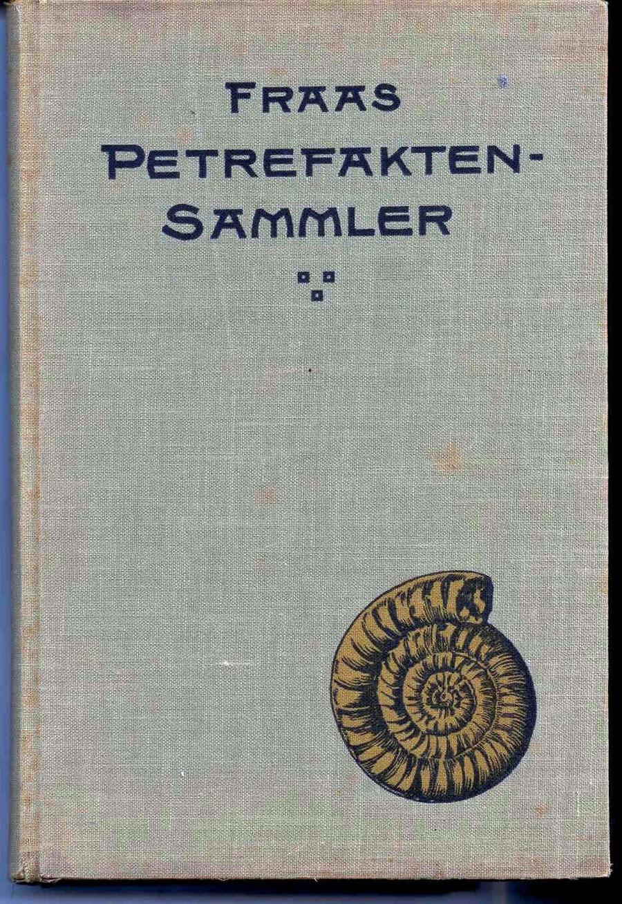 Fraas, E. : Der Petrefaktensammler.