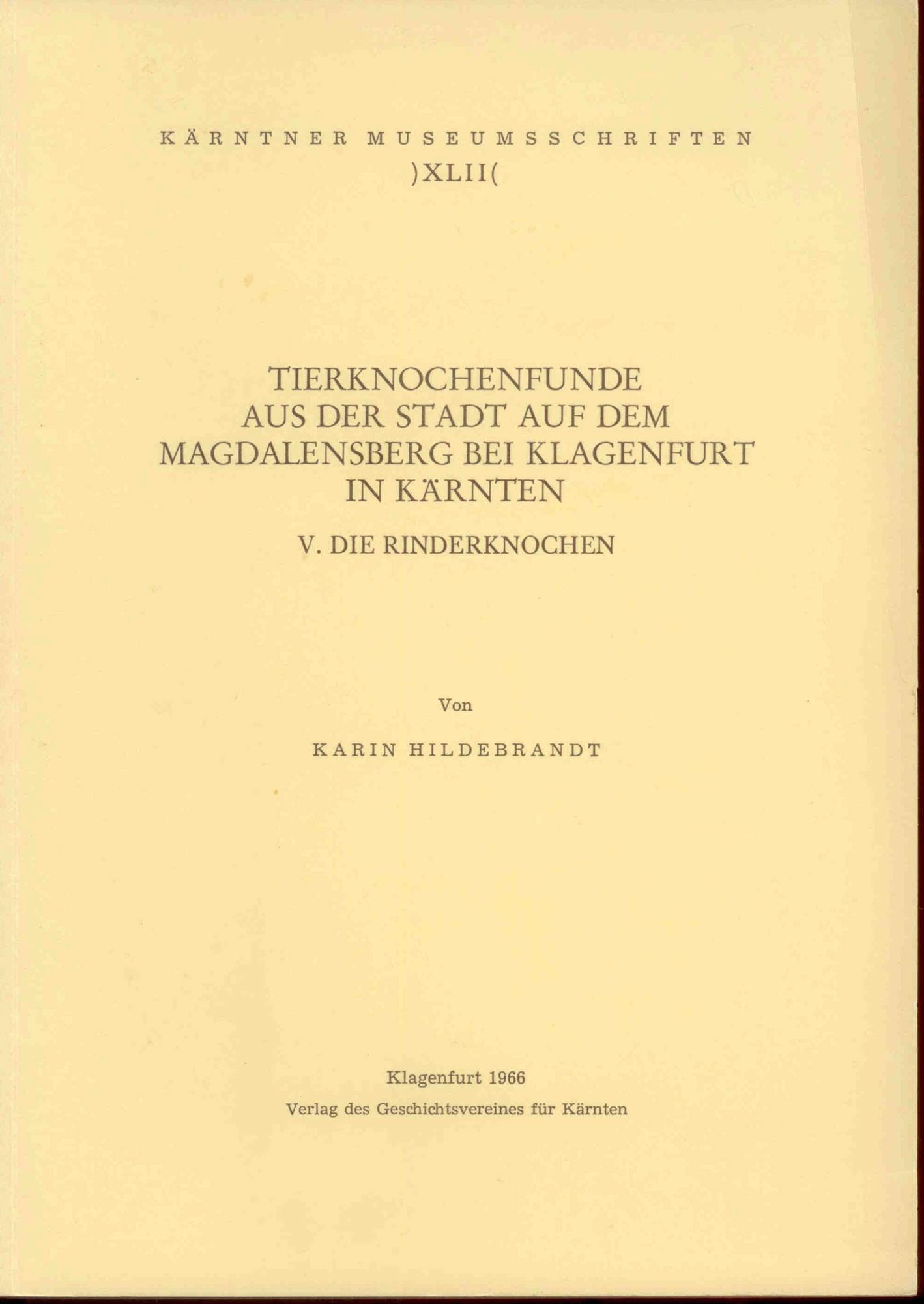 Hildebrandt, K.: Tierknochenfunde aus der Stadt auf dem Magdalensberg bei Klagenfurt in Kärnten. V. Die Rinderknochen. Inaugural-Dissertation