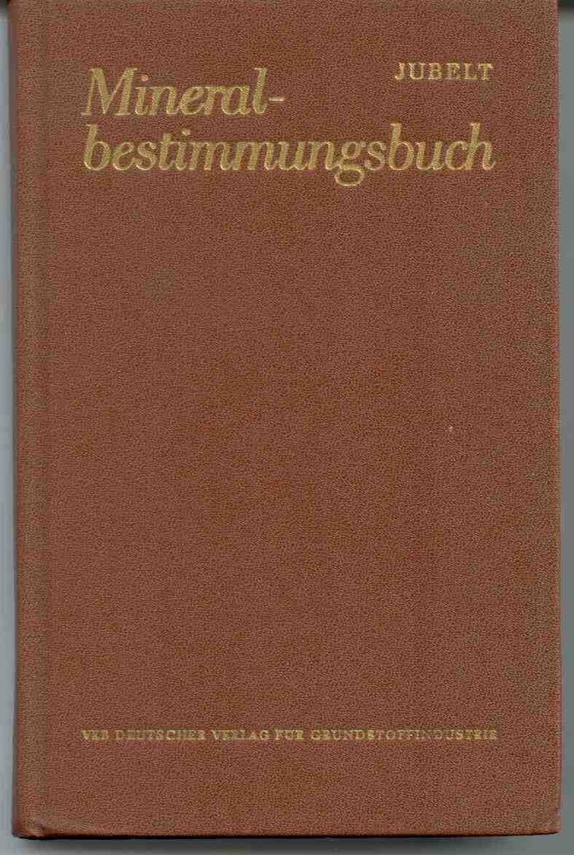 Jubelt, Rudolf: Mineralbestimmungsbuch