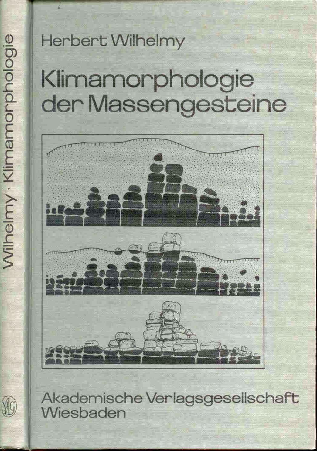 Wilhelmy, H.: Klimamorphologie der Massengesteine.