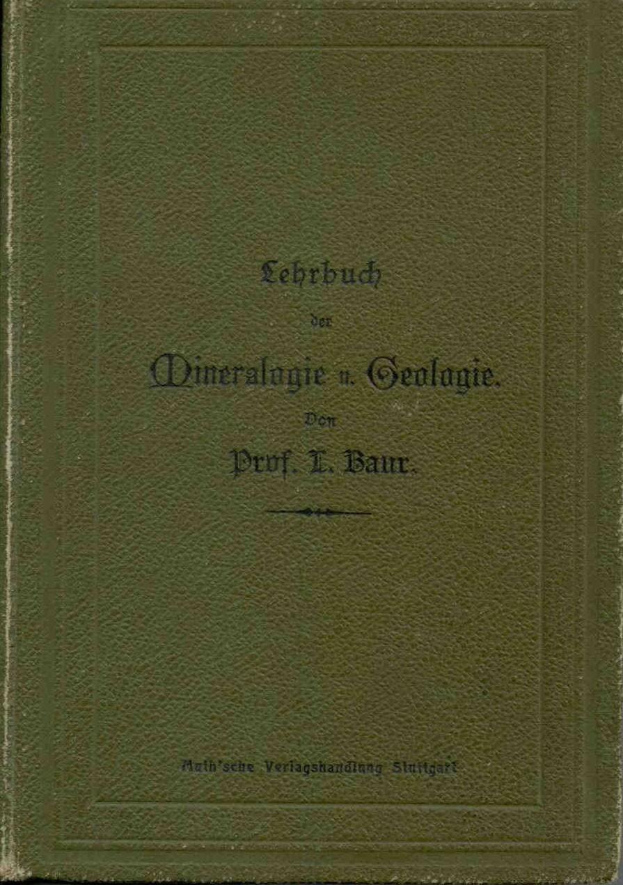 Baur, L.: Kurzes Lehrbuch der Mineralogie und Geologie.