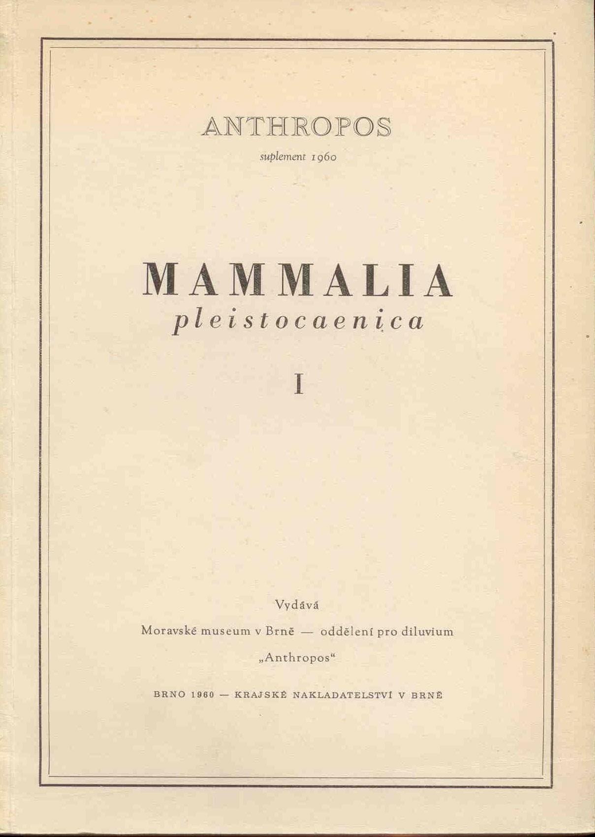 Musil, R.: Mammalia pleistocaenica I.