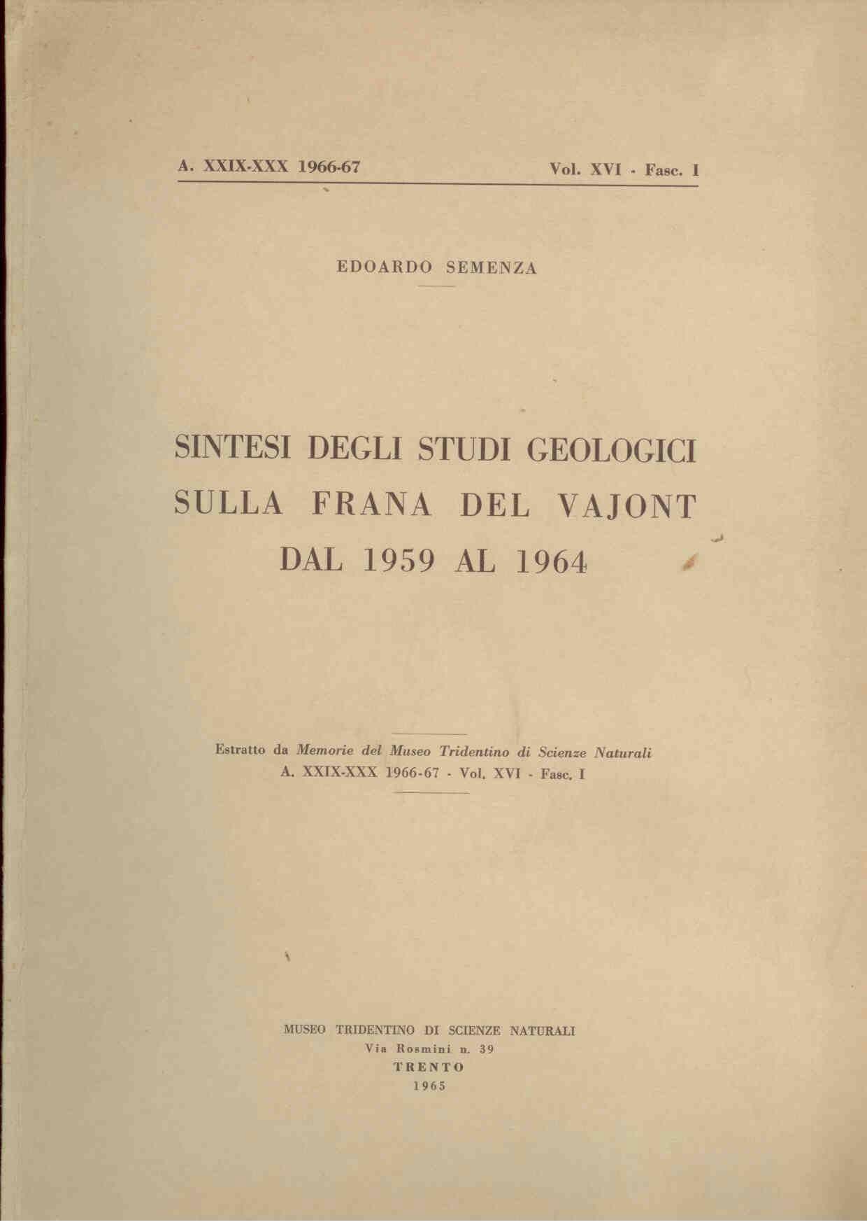 Semenza, E.: Sintesi degli studi Geologici sulla frana del Vajont dal 1959 al 1964