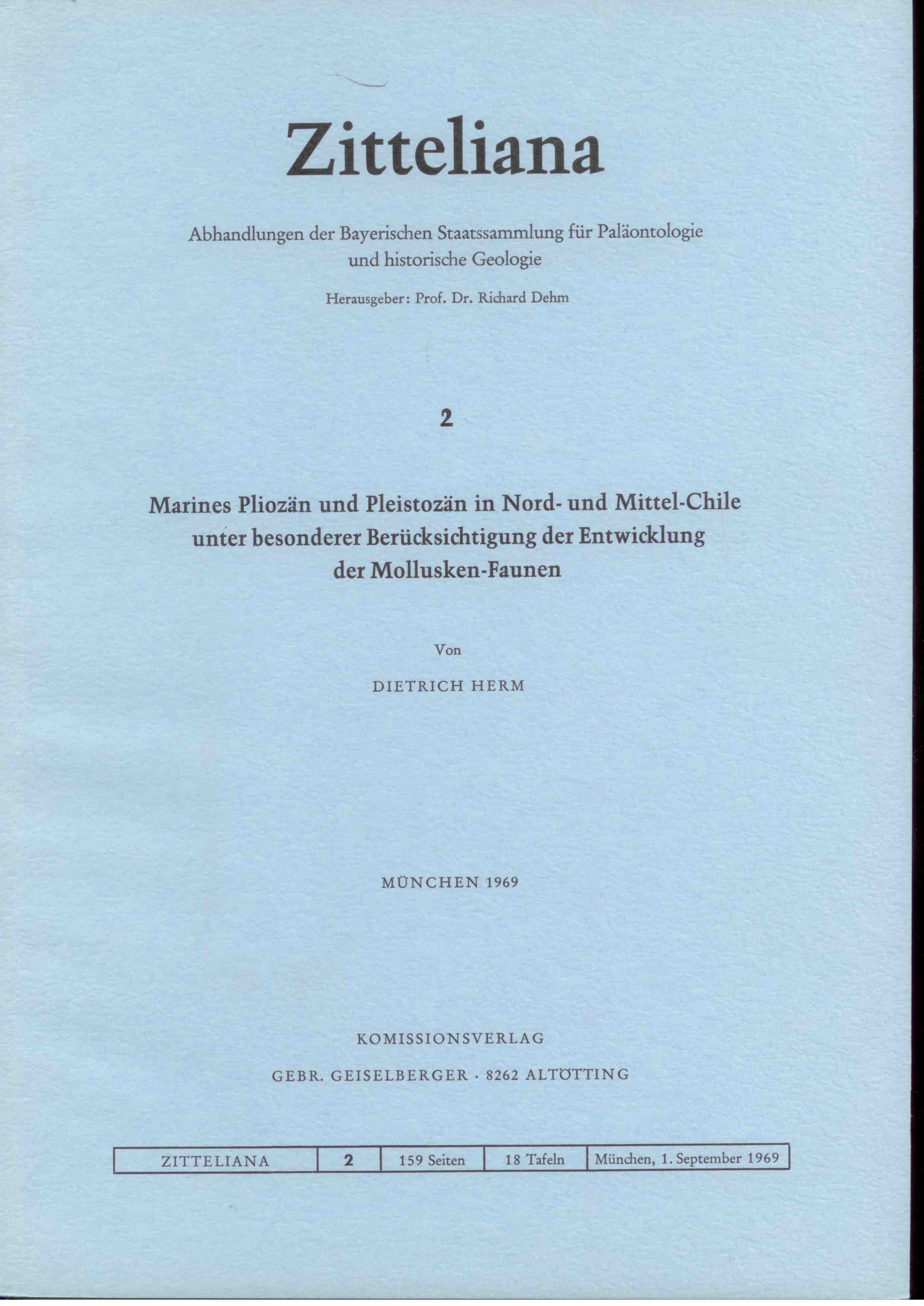 Herm D. :Marines Pliozän und Pleistozän in Nord- und Mittel-Chile unter besonderer Berücksichtigung der Entwicklung der Mollusken-Faunen. ZITTELIANA 2