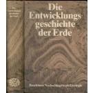 Brockhaus: Die Entwicklungsgeschichte der Erde. Mit einem ABC der Geologie