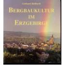 Heilfurth, G.: Bergbaukultur im Erzgebirge Grundzüge und Auswirkungen