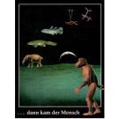 Freunde der Bayerischen Staatssammlung (Herausgeber).:  ... dann kam der Mensch. Die Entwicklungsgeschichte des Kosmos, der Erde, des Lebens, der Pflanzen, der Tiere und des Menschen.