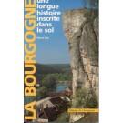 Rat, P.: La Bourgogne : Une longue histoire inscrite dans le sol