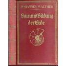 Walther, J.: Bau und Bildung der Erde.
